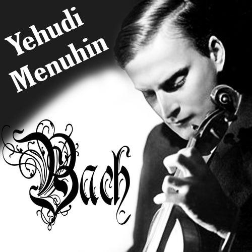 Yehudi Menuhin, Bach de Yehudi Menuhin