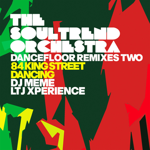 Dancefloor Remixes Two (84 King Street / Dancing) by The Soultrend Orchestra