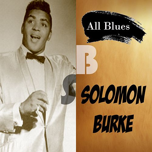 All Blues, Solomon Burke by Solomon Burke