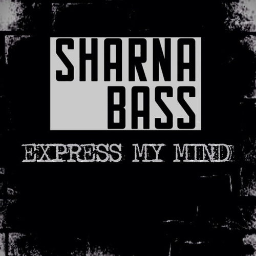 Express My Mind by Sharna Bass