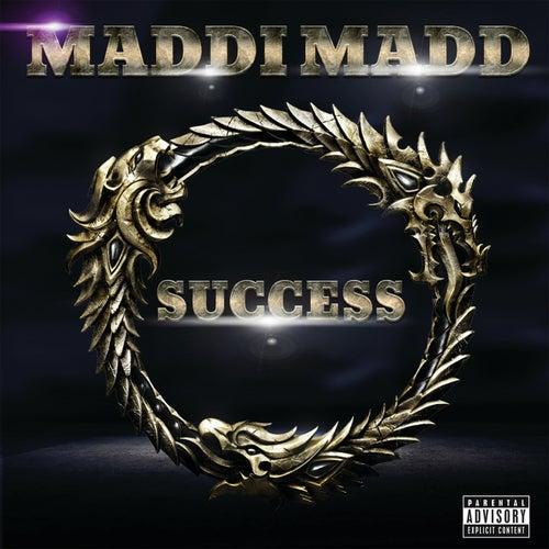 Success by Maddi Madd