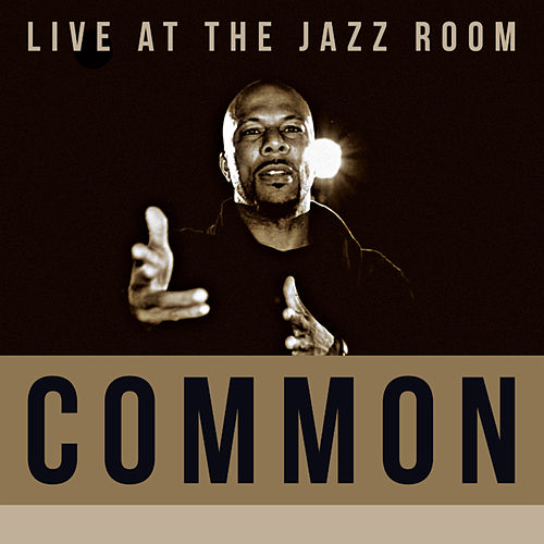 Live at The Jazz Room van Common