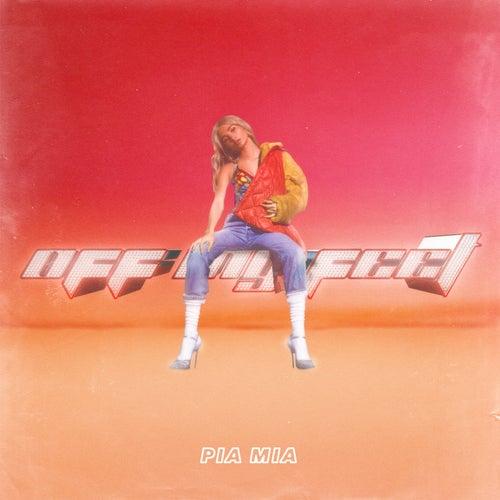 Off My Feet von Pia Mia