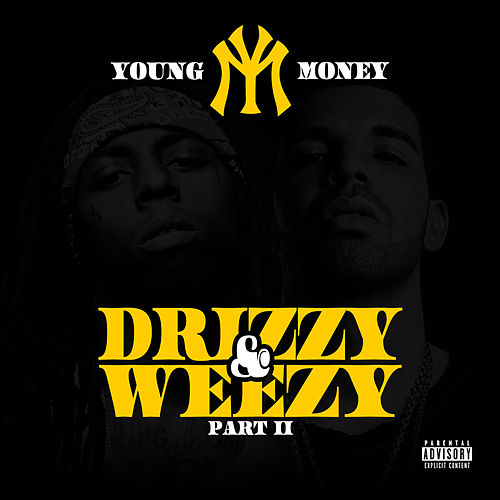 Drizzy & Weezy Part II by Young Money