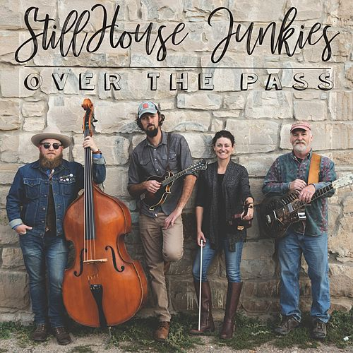 Over the Pass by StillHouse Junkies
