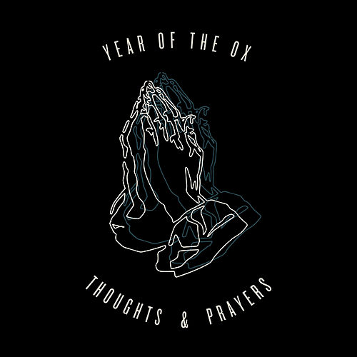 Thoughts & Prayers de Year Of The Ox