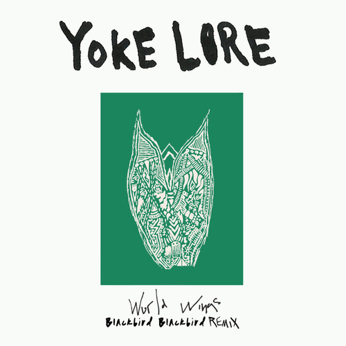 World Wings (Blackbird Blackbird Remix) by Yoke Lore