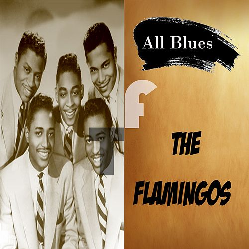 All Blues, the Flamingos by The Flamingos