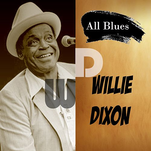 All Blues, Willie Dixon by Willie Dixon