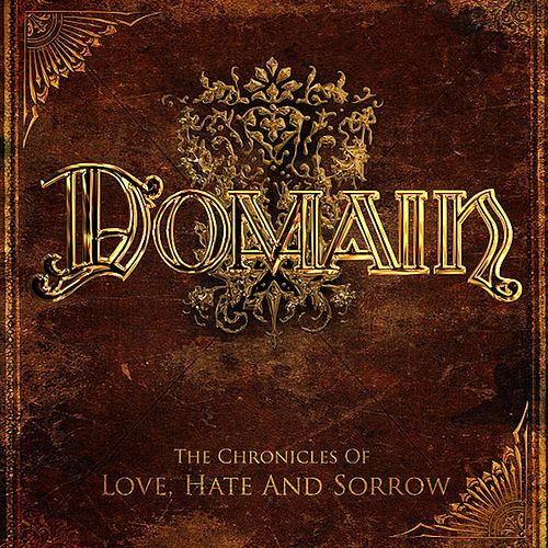 The Chronicles of Love, Hate and Sorrow by Domain (Metal)