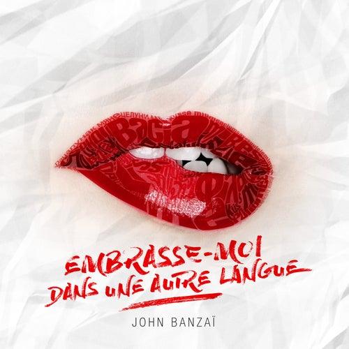 Embrasse-moi dans une autre langue von John Banzaï