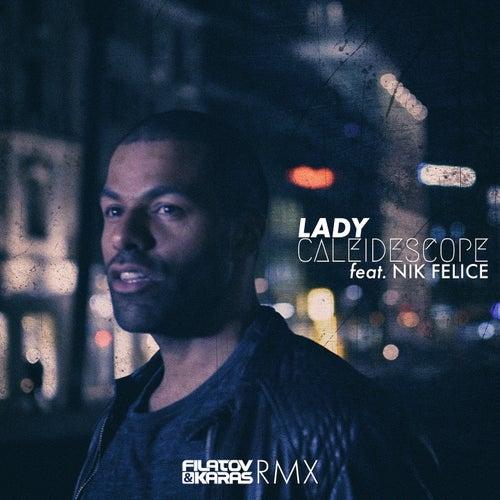 Lady (Filatov & Karas RMX) von Caleidescope