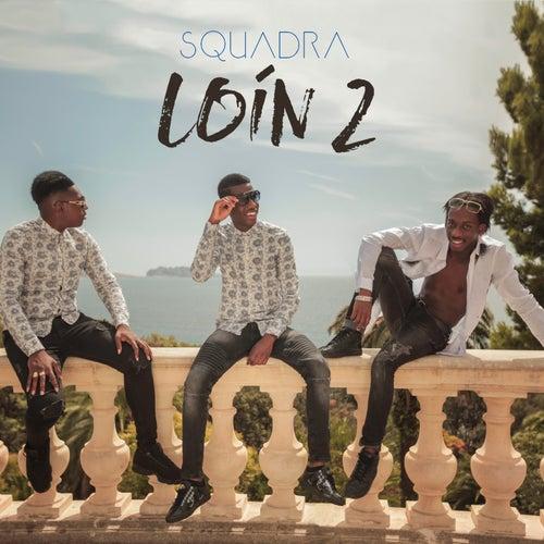 Loin 2 by Squadra