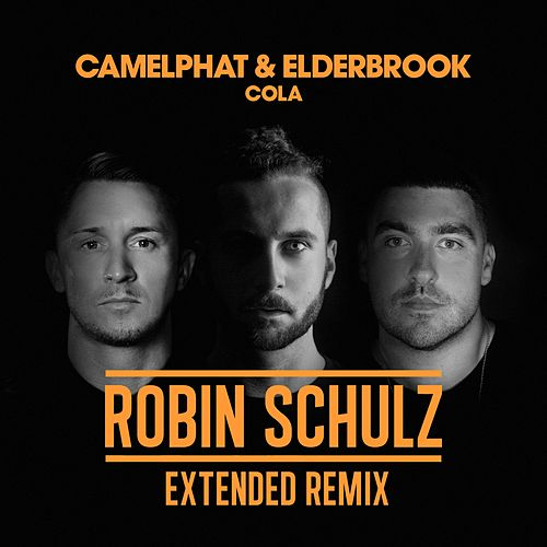 Cola (Robin Schulz Extended Remix) by CamelPhat & Elderbrook