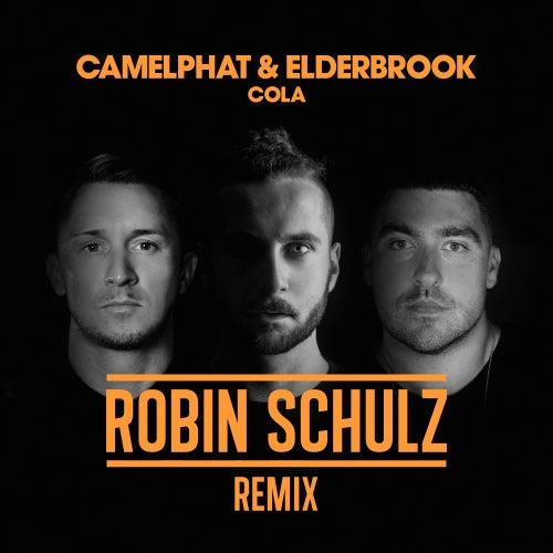 Cola (Robin Schulz Remix) by CamelPhat & Elderbrook