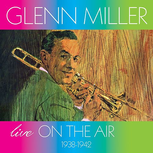 Live on the Air (1938-1942) de Glenn Miller
