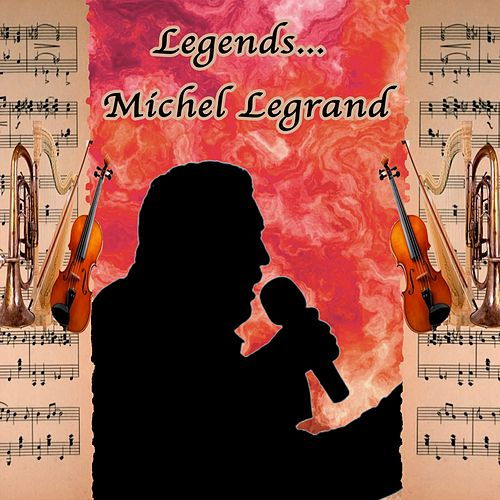Legends: Michel Legrand de Michel Legrand