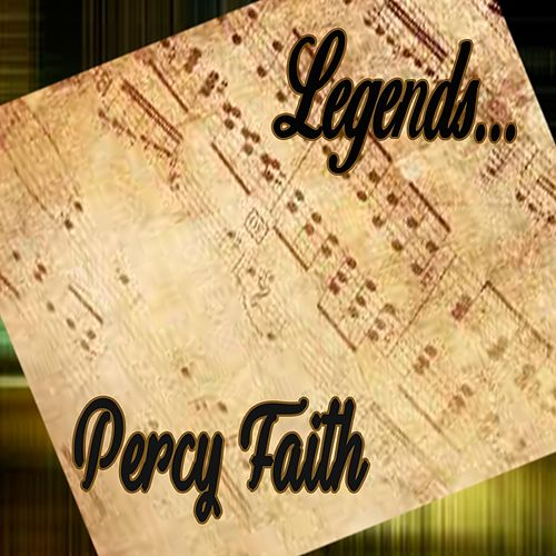 Legends... Percy Faith (Instrumental) by Percy Faith