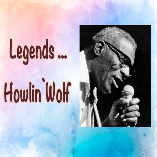 Legends: Howlin' Wolf de Howlin' Wolf