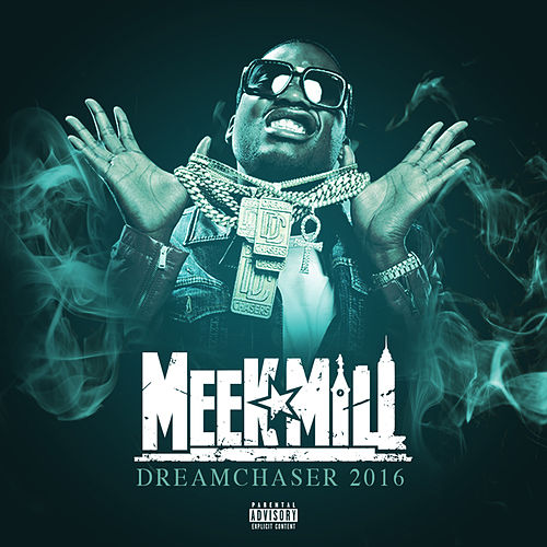 Dream Chaser 2016 by Meek Mill