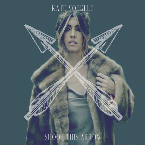 Shoot This Arrow de Kate Voegele