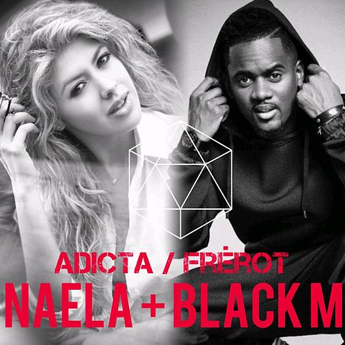 Adicta (French Mix) [feat. Black M] de Naela