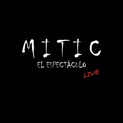 Mitic el Espectáculo. Live von MITIC El Espectáculo