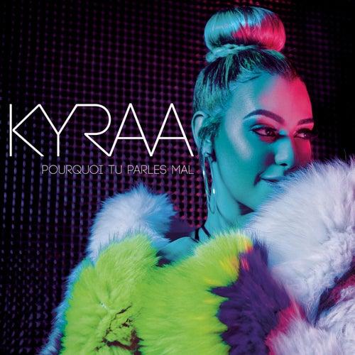 Pourquoi tu parles mal by Kyraa