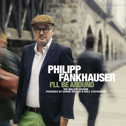 I'll Be Around von Philipp Fankhauser (1)
