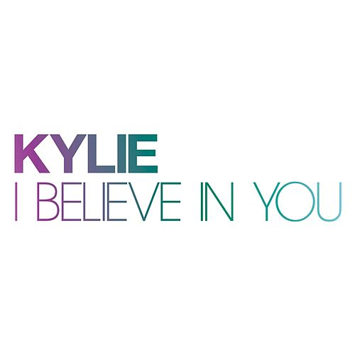I Believe In You by Kylie Minogue