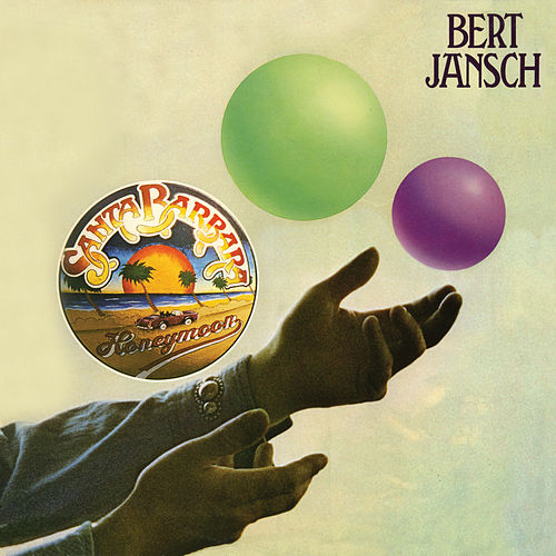 Santa Barbara Honeymoon (Digitally Remastered + Bonus Tracks) von Bert Jansch