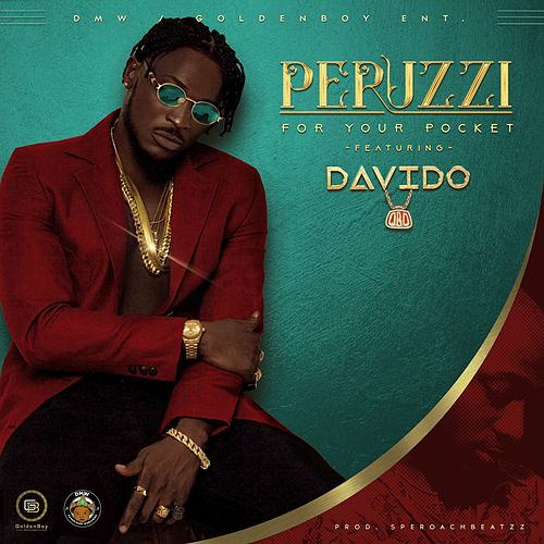 For Your Pocket (feat. Davido) by Peruzzi