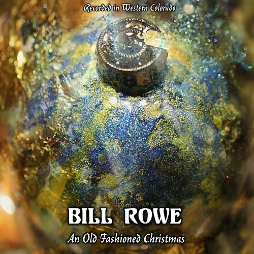 An Old Fashioned Christmas de Bill Rowe