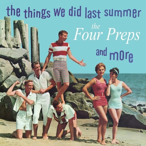 The Things We Did Last Summer and More de The Four Preps