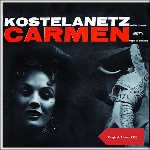 Carmen (Opera For Orchestra) (Original Album 1955) de Andre Kostelanetz & His Orchestra