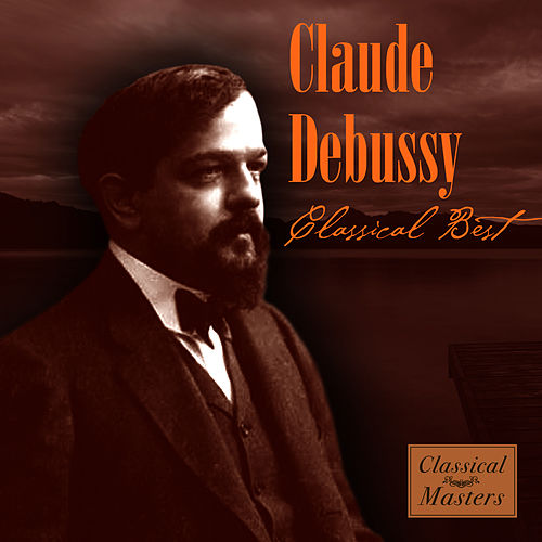Classical Best de Claude Debussy