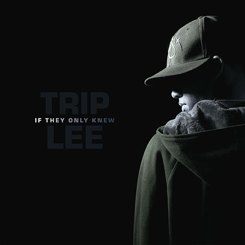 If They Only Knew by Trip Lee