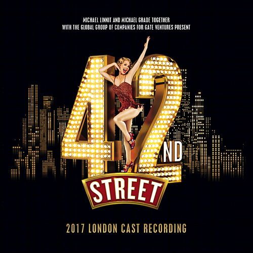 42nd Street (2017 London Cast) by Various Artists