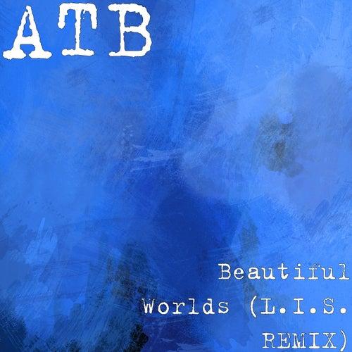Beautiful Worlds (L.I.S. REMIX) von ATB