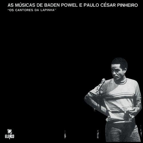 As Músicas De Baden Powell E Paulo César Pinheiro - Os Cantores Da Lapinha de Baden Powell