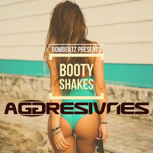 Booty Shakes von Aggresivnes