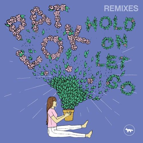 Hold On Let Go (Remixes) de Pat Lok