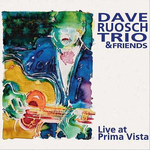 Live at Prima Vista by Dave Ruosch Trio