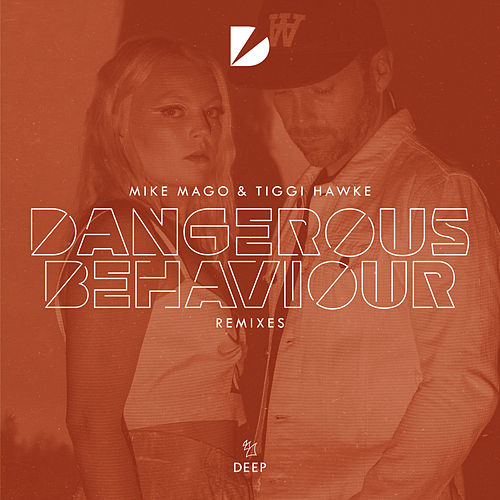 Dangerous Behaviour (Remixes) by Mike Mago