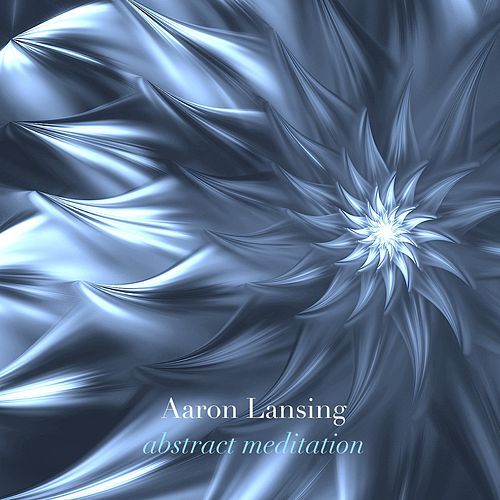 Abstract Meditation by Aaron Lansing