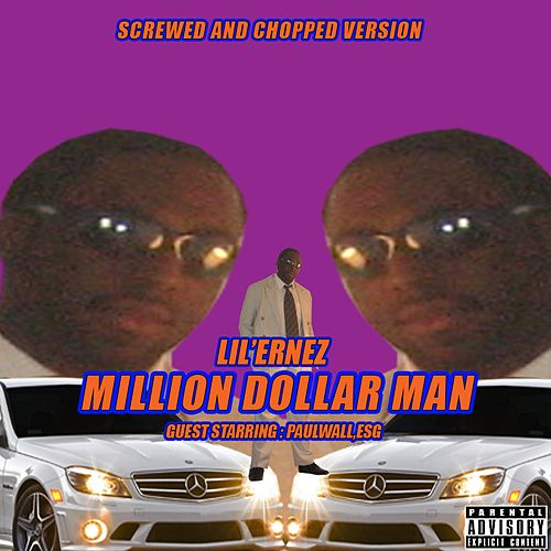 Million Dollar Man (Screwed and Chopped) by Ernez