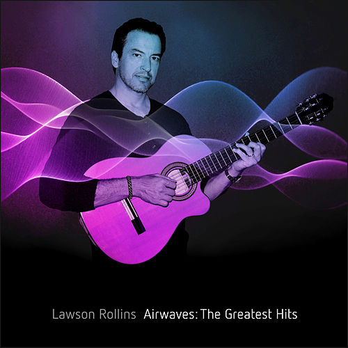 Airwaves: The Greatest Hits by Lawson Rollins