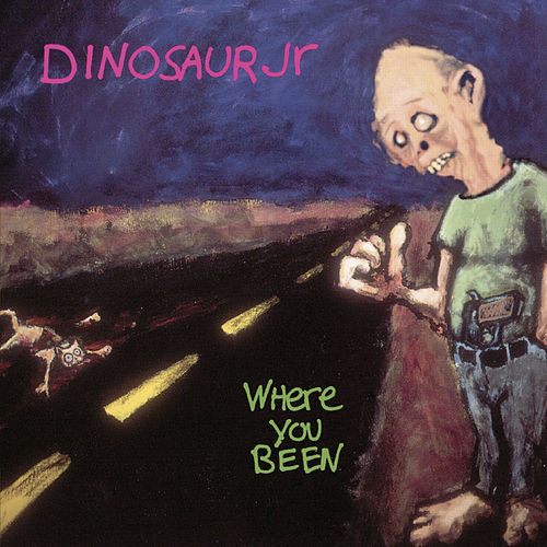 Where You Been von Dinosaur Jr.