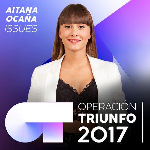 Issues (Operación Triunfo 2017) de Aitana Ocaña