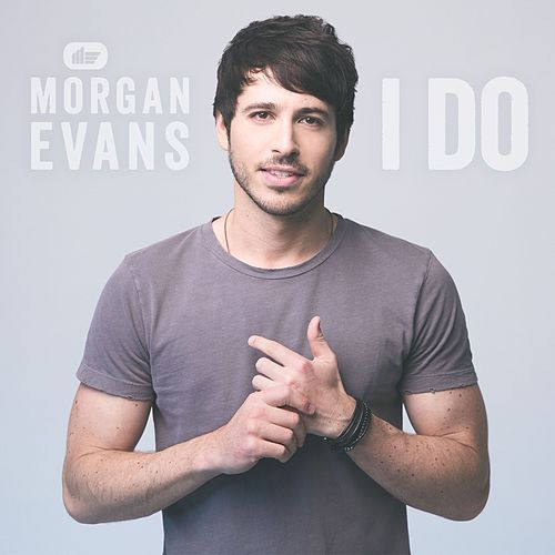 I Do by Morgan Evans